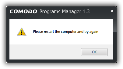 Comodo Programs Manager 1.3 : Please restart the computer and try again