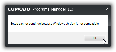COMODO Programs Manager 1.3 Setup cannot continue because Windows Version is not compatible